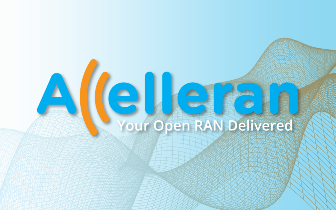 Accelleran raises Series B financing to accelerate its growth in support of roll out of 5G networks worldwide